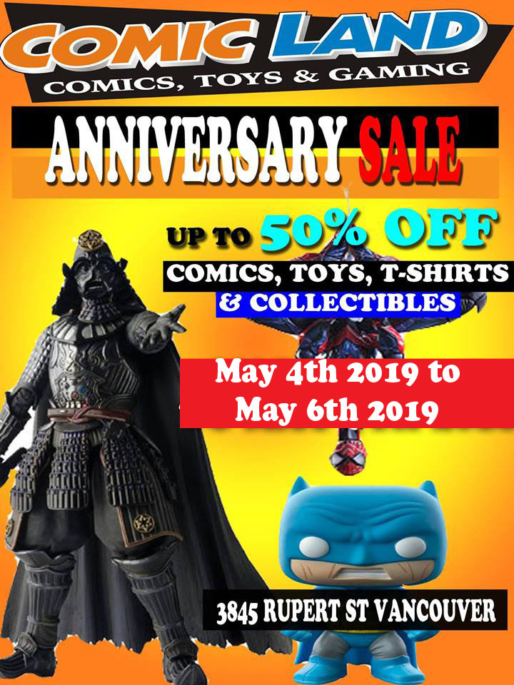 Comic Land Anniversary Sale May 4th 2019 to May 6th 20199